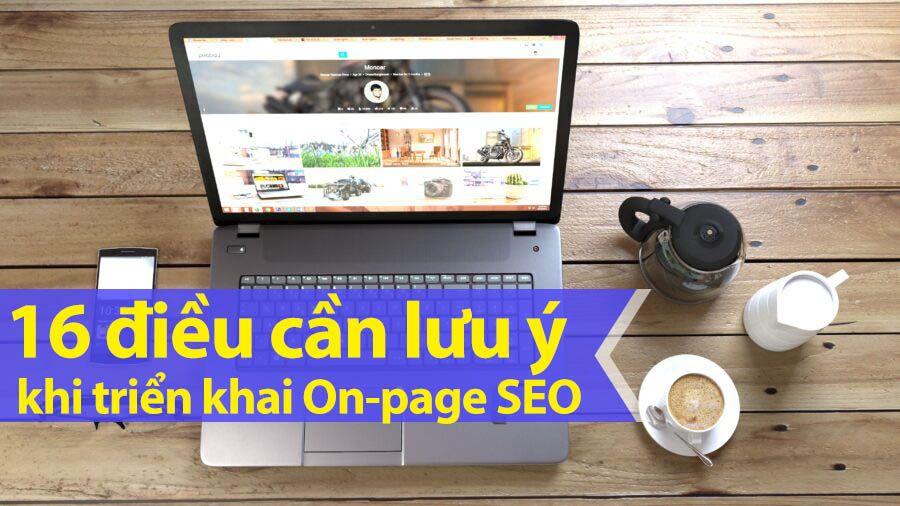 16 yếu tố SEO On-page bạn phải cập nhật trên website của mình mọi lúc