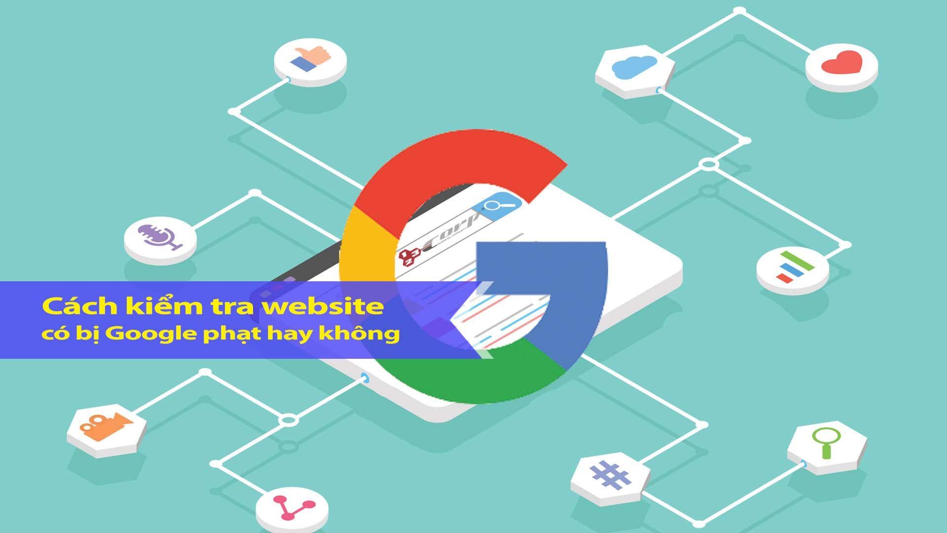Cách kiểm tra website có bị Google phạt hay không
