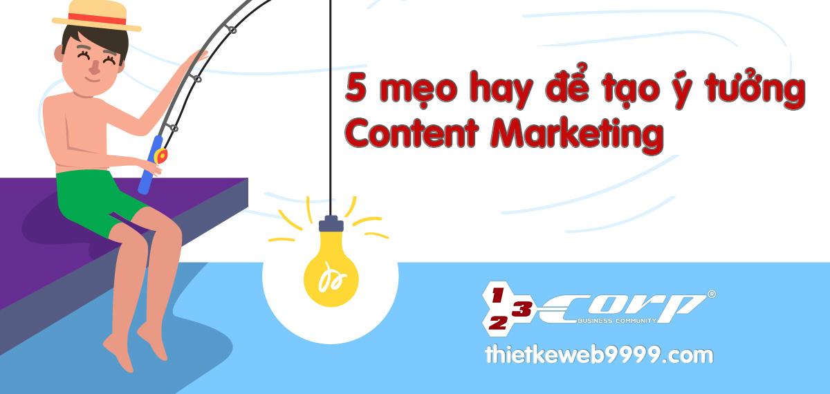 5 mẹo hay để tạo ý tưởng Content Marketing