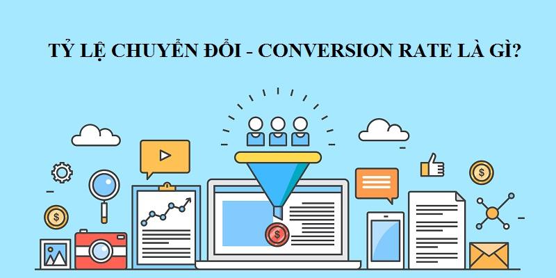 Tỷ lệ chuyển đổi (Conversion Rate) là gì?